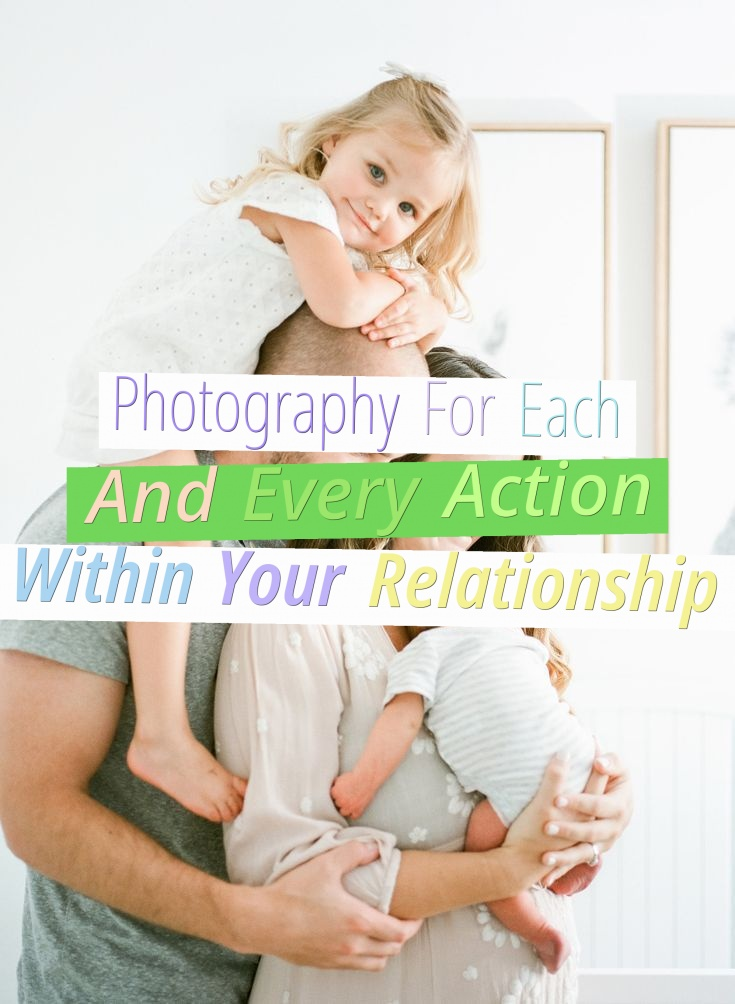 Photography For Each And Every Action Within Your Relationship