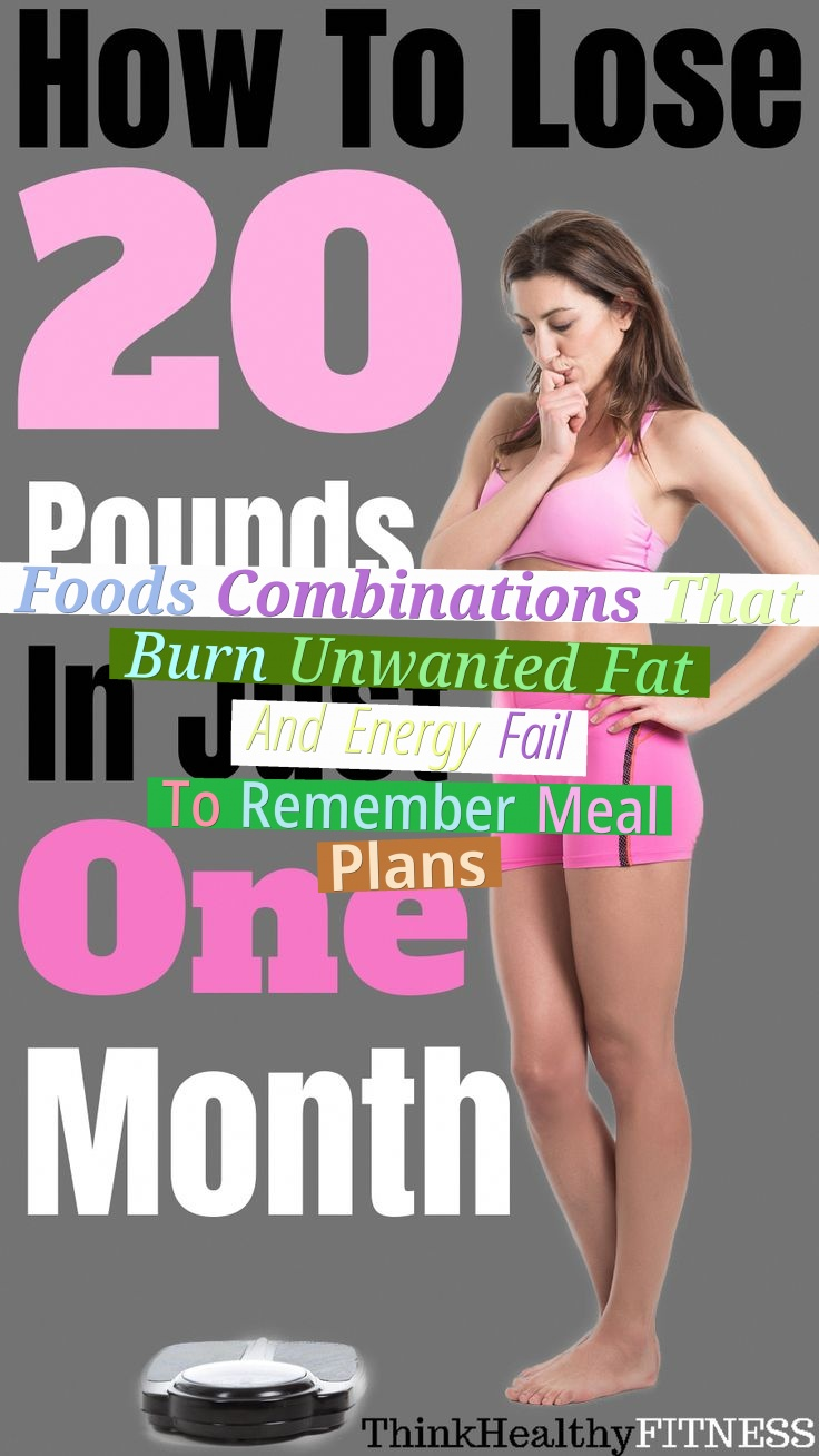 Foods Combinations That Burn Unwanted Fat And Energy - Fail To Remember Meal Plans