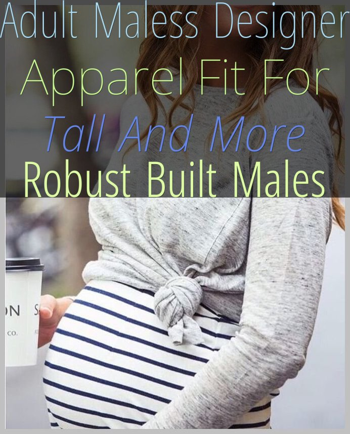 Adult Males's Designer Apparel Fit For Tall And More Robust Built Males