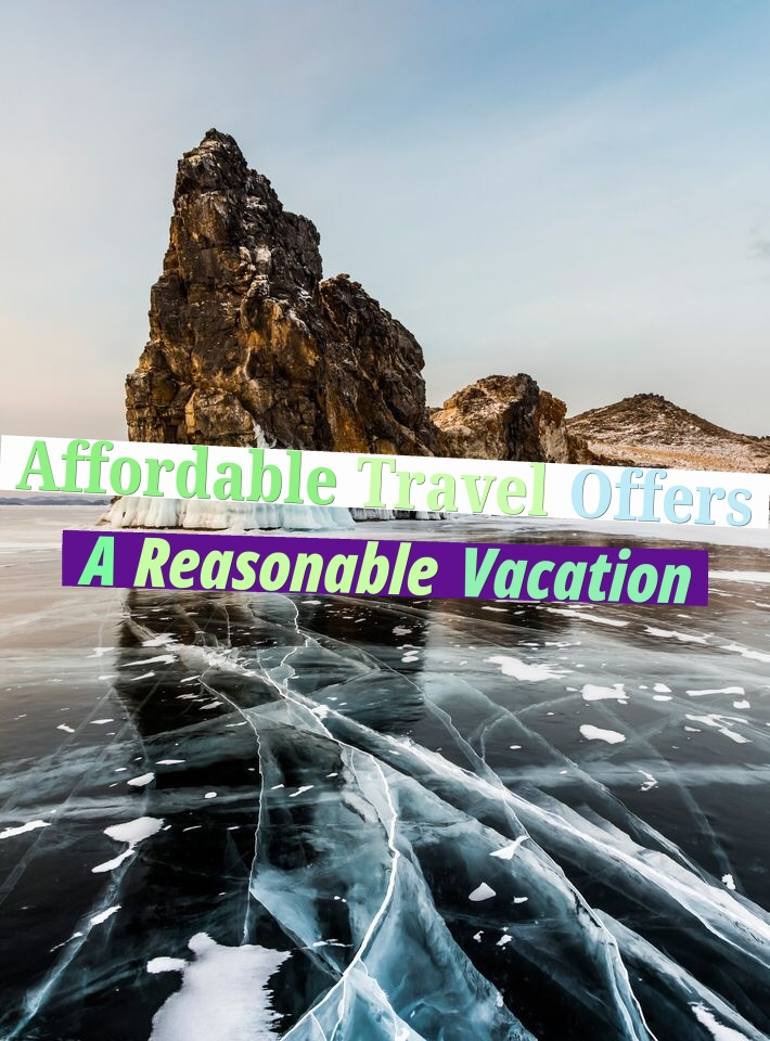 Affordable Travel Offers - A Reasonable Vacation