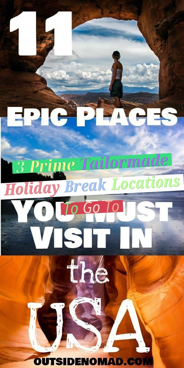 3 Prime Tailormade Holiday Break Locations To Go To