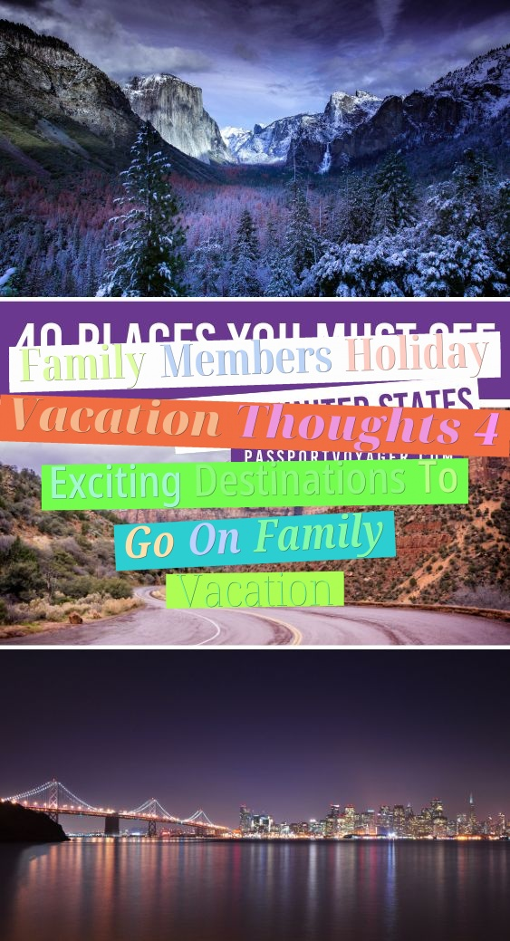 Family Members Holiday Vacation Thoughts - 4 Exciting Destinations To Go On Family Vacation