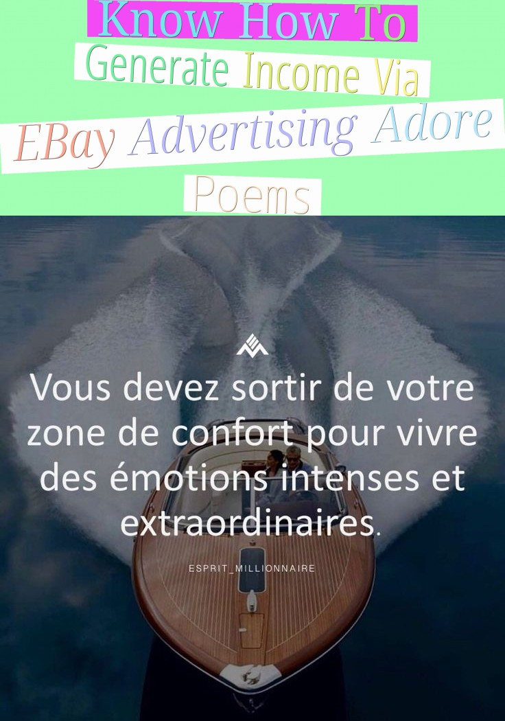 Know How To Generate Income Via EBay Advertising Adore Poems