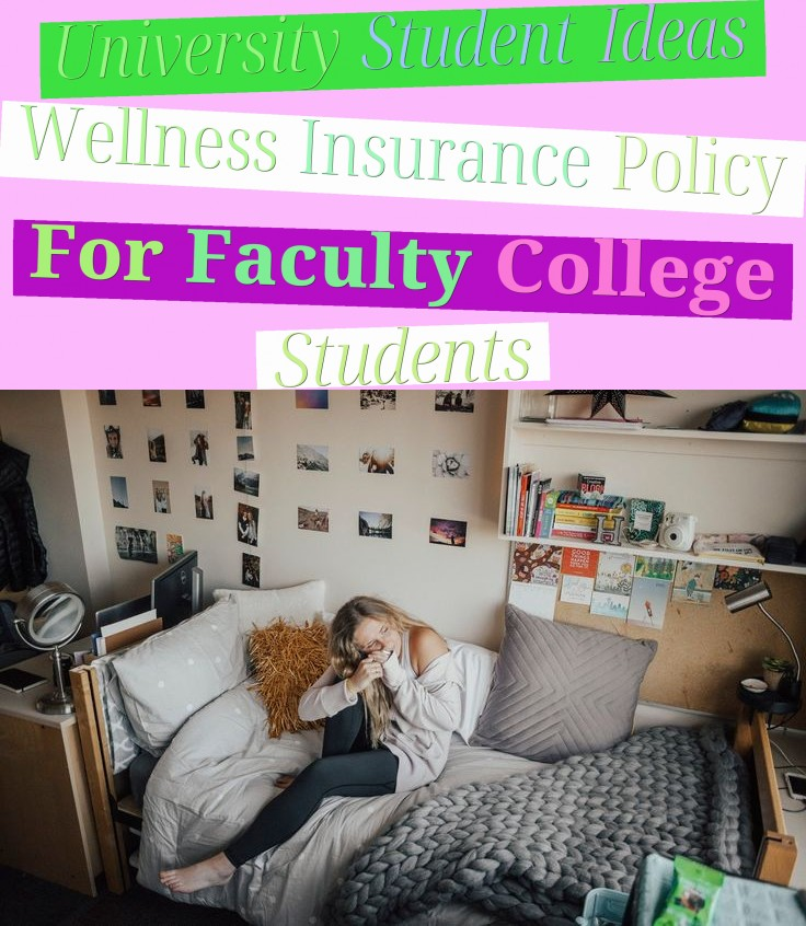 University Student Ideas - Wellness Insurance Policy For Faculty College Students
