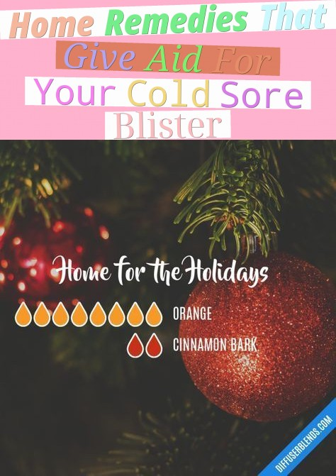 Home Remedies That Give Aid For Your Cold Sore Blister
