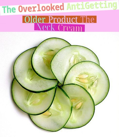 The Overlooked Anti-Getting Older Product - The Neck Cream